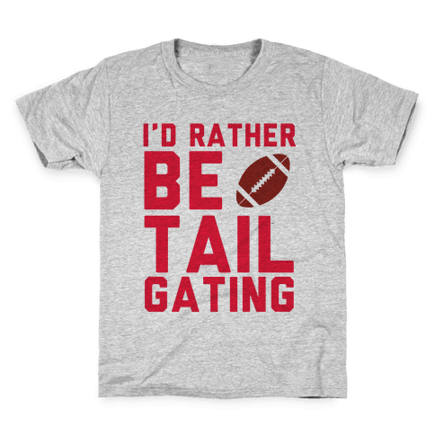I'd Rather Be Tailgating Kids T-Shirt