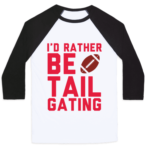 I'd Rather Be Tailgating Baseball Tee