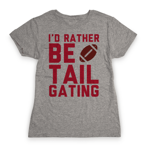 I'd Rather Be Tailgating Womens T-Shirt