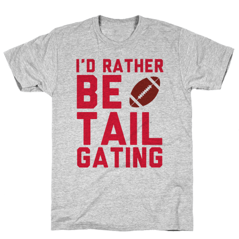 I'd Rather Be Tailgating Mens T-Shirt