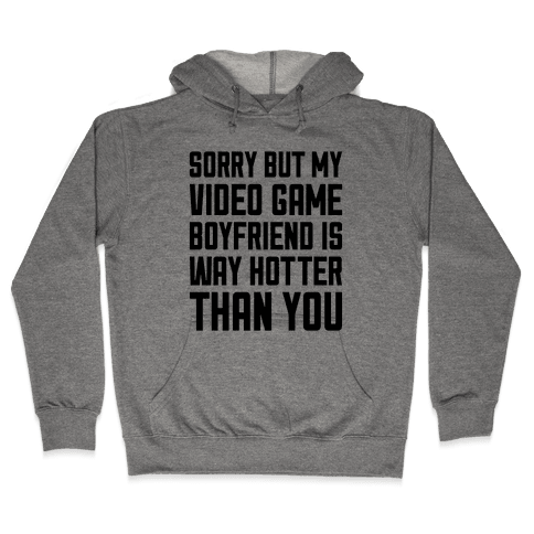 My Video Game Boyfriend Hooded Sweatshirt