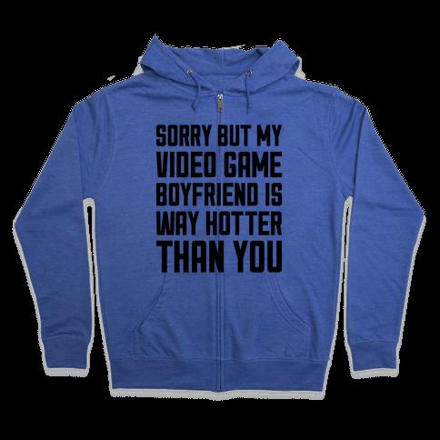 My Video Game Boyfriend Zip Hoodie