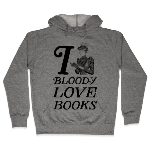 I Bloody Love Books Hooded Sweatshirt