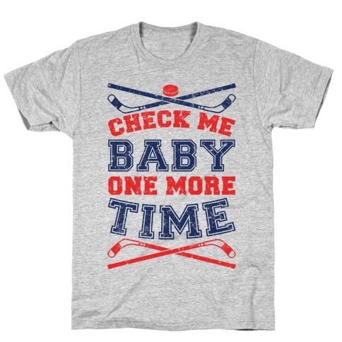 Check Me Baby One More Time Mens T-Shirt