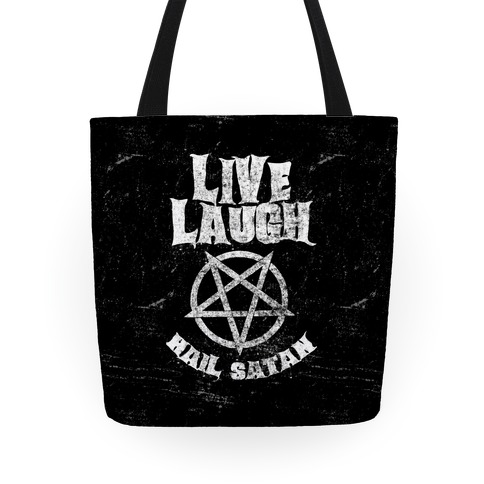 Live Laugh Hail Satan Tote