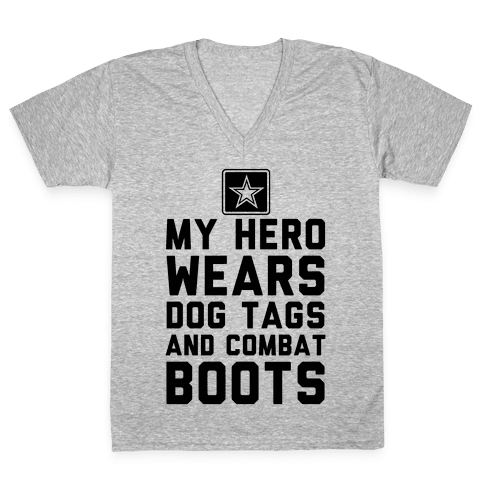 My Hero Wears Dog Tags And Combat Boots V-Neck Tee Shirt