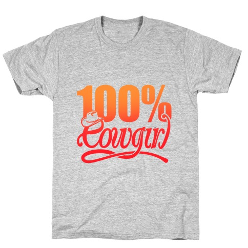 100% Cowgirl T-Shirt