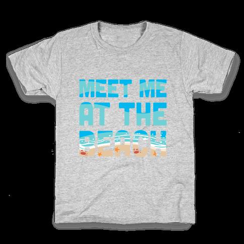 Meet Me at the Beach Kids T-Shirt