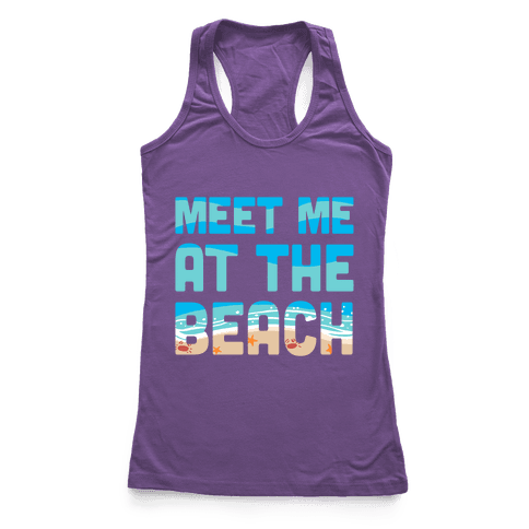 Meet Me at the Beach Racerback Tank Top
