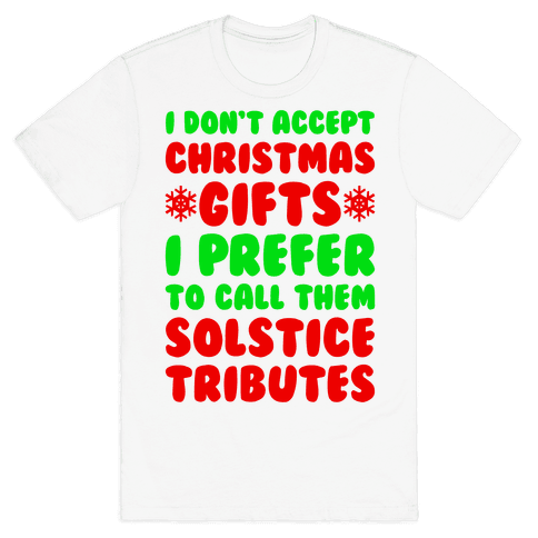 I Prefer To Call Them Solstice Tributes Mens T-Shirt