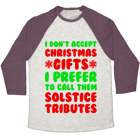 I Prefer To Call Them Solstice Tributes Baseball Tee