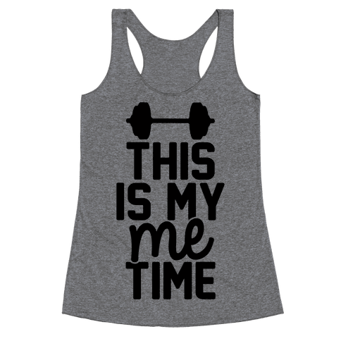 This Is My Me Time Racerback Tank Top