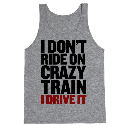 The Crazy Train Tank Top