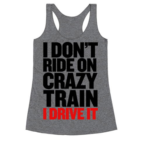 The Crazy Train Racerback Tank Top