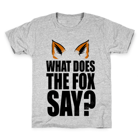 What Does The Fox Say? Kids T-Shirt