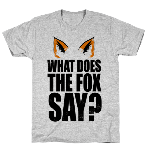 What Does The Fox Say? Mens T-Shirt