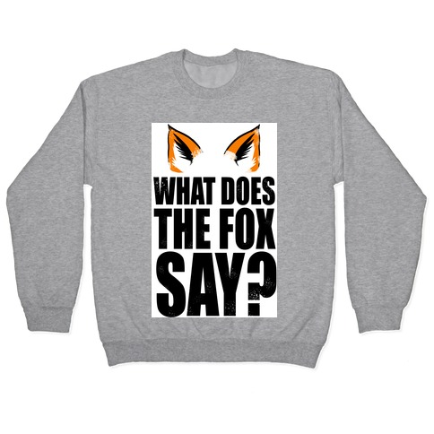 What Does The Fox Say? Pullover