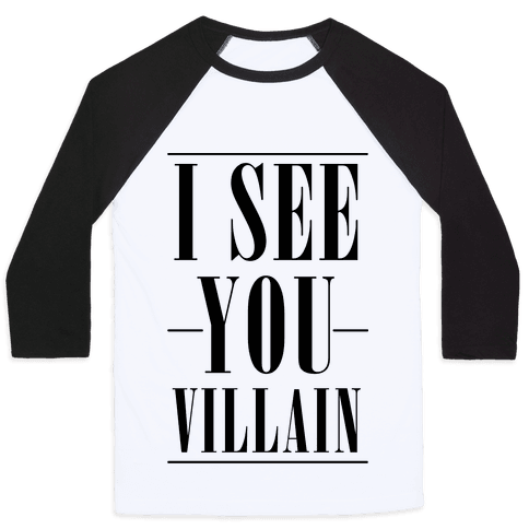 I See You Villain Baseball Tee