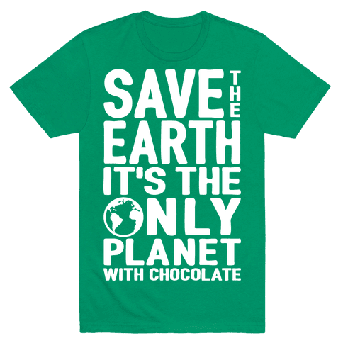 Save The Earth It's The Only Planet With Chocolate Mens T-Shirt