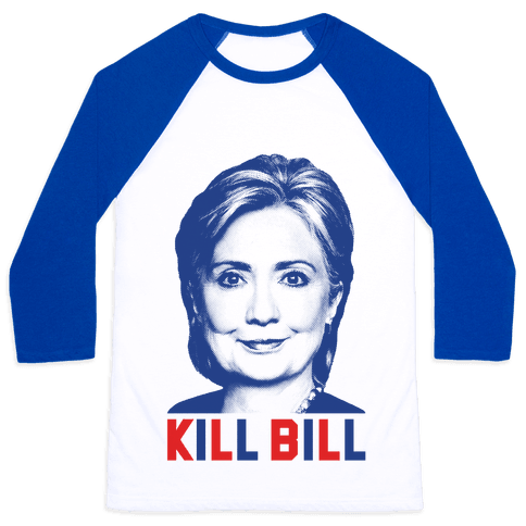 Kill Bill Hillary Baseball Tee