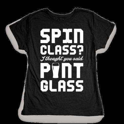 Spin Class Pint Glass Womens T-Shirt