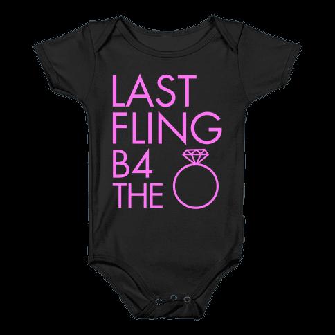 Last Fling B4 the Ring Baby Onesy