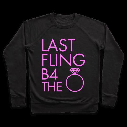 Last Fling B4 the Ring Pullover