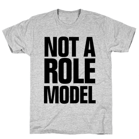 Not a Role Model Mens T-Shirt