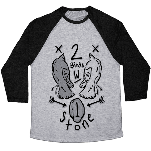 Kill Two Birds With One Stone Baseball Tee
