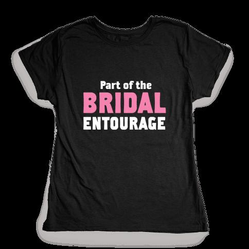 Part of the Bridal Entourage (Tank) Womens T-Shirt