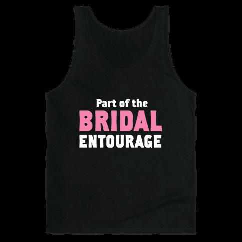 Part of the Bridal Entourage (Tank) Tank Top