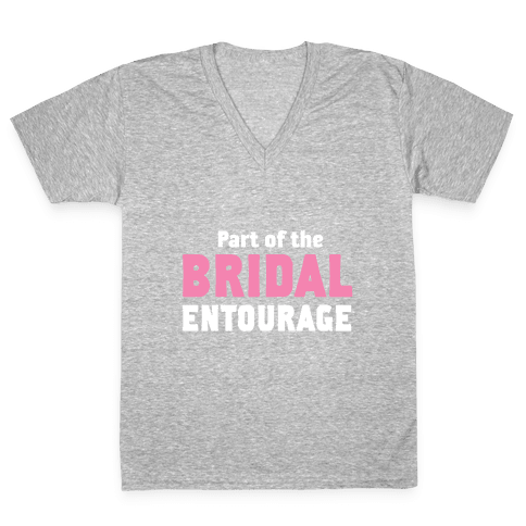 Part of the Bridal Entourage (Tank) V-Neck Tee Shirt