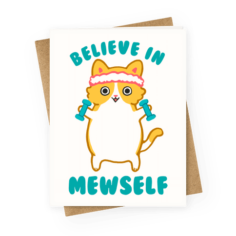 Believe In Mewself Greeting Card