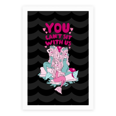 You Can't Sit With Us Mermaids Poster