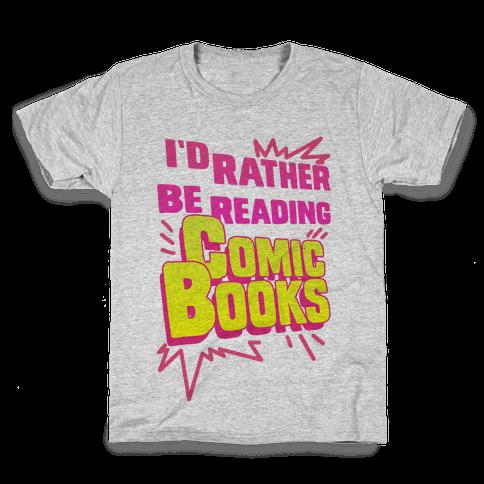 I'd Rather Be Reading Comic Books Kids T-Shirt