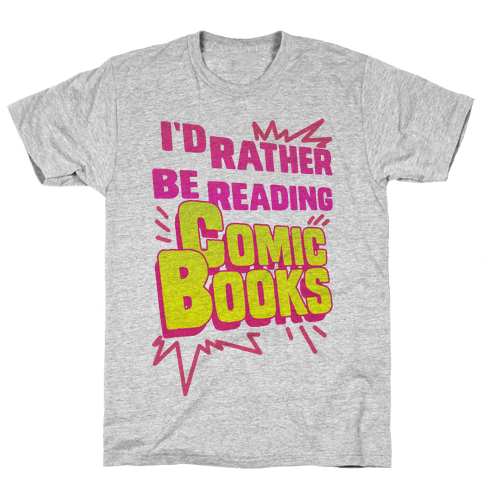 I'd Rather Be Reading Comic Books Mens T-Shirt