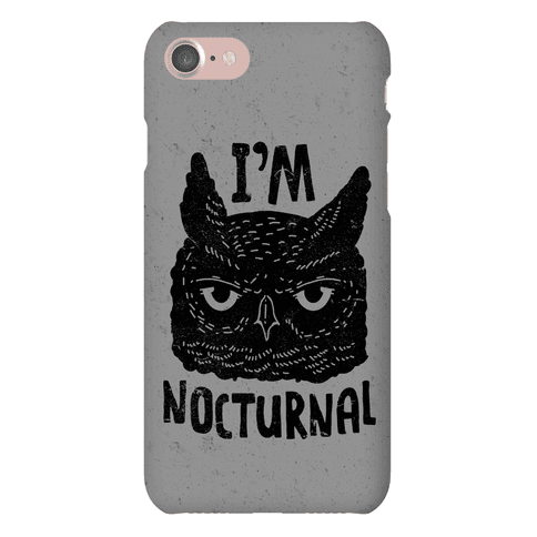 I'm Nocturnal Phone Case