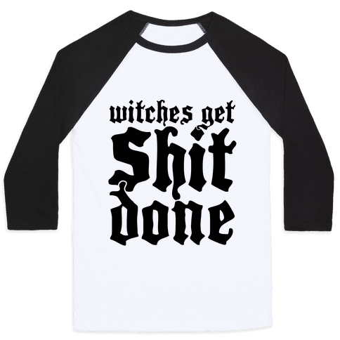 Witches Get Shit Done Baseball Tee