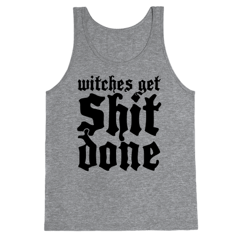 Witches Get Shit Done Tank Top
