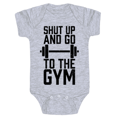 Shut Up And Go To The Gym Baby Onesy