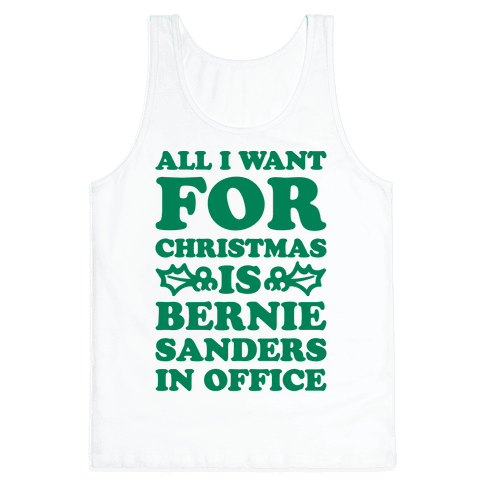 All I Want For Christmas Is Bernie Sanders In Office Tank Top