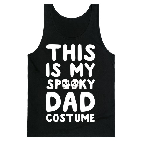 This is My Spooky Dad Costume Tank Top