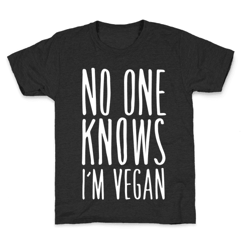 No One Knows I'm Vegan Kids T-Shirt