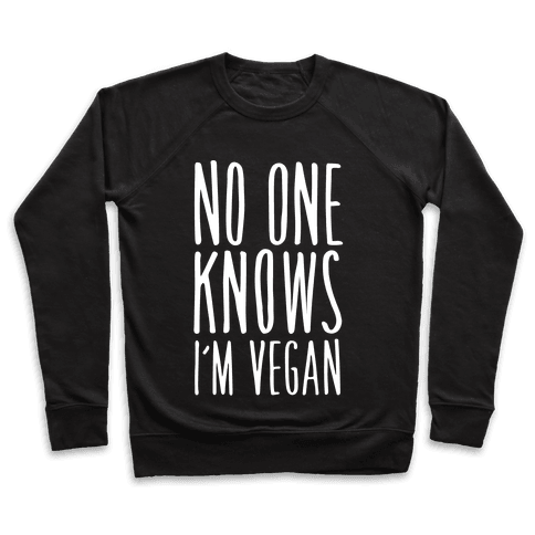 No One Knows I'm Vegan Pullover