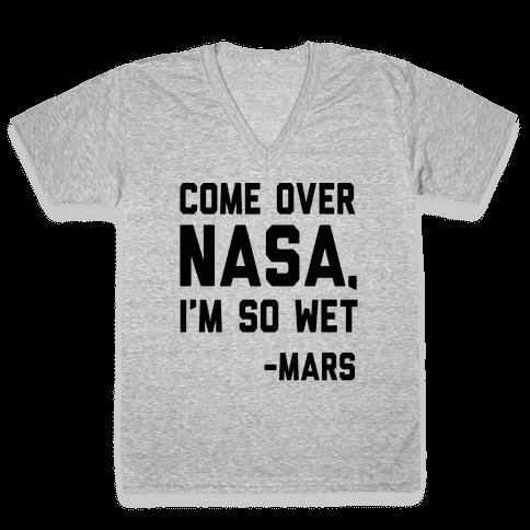 Come Over NASA I'm So Wet V-Neck Tee Shirt