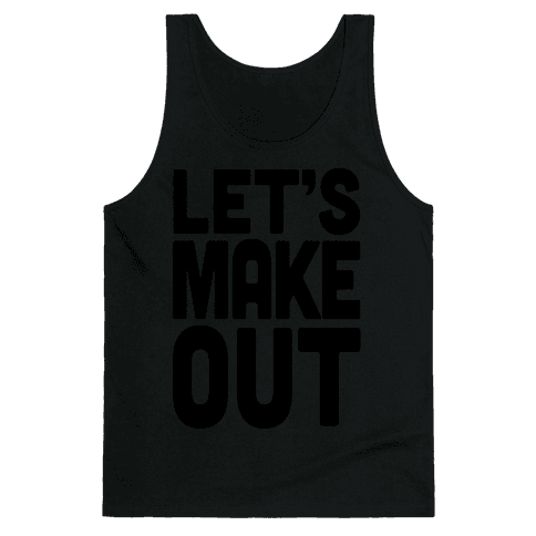 Let's Make Out (Dark Tank) Tank Top