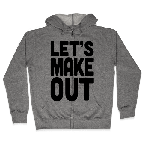 Let's Make Out (Dark Tank) Zip Hoodie