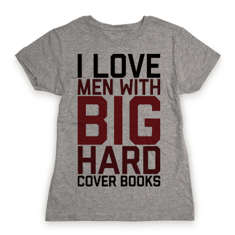 I Love Men With Big Hardcover Books Womens T-Shirt