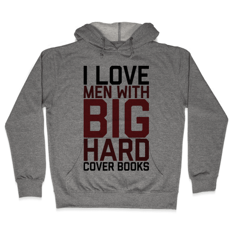 I Love Men With Big Hardcover Books Hooded Sweatshirt