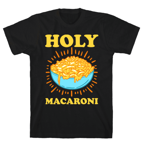 Holy Macaroni Mens T-Shirt